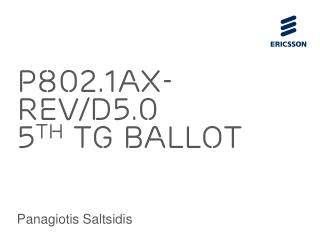 P802.1Ax-REV/D5.0 5 th  TG Ballot