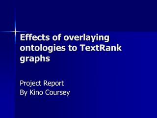 Effects of overlaying ontologies to TextRank graphs