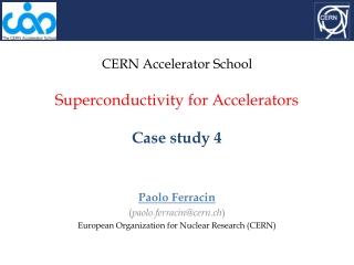 CERN Accelerator School Superconductivity for Accelerators Case study 4