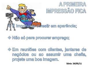 A  PRIMEIRA IMPRESSÃO FICA