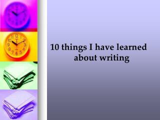 10 things I have learned about writing