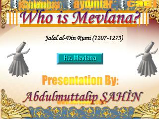 Who is Mevlana?