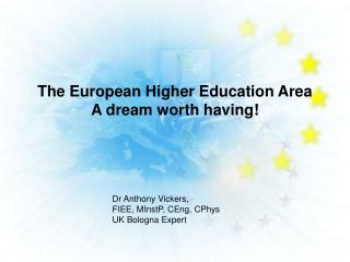 The European Higher Education Area A dream worth having!