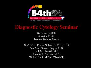 Diagnostic Cytology Seminar November 6, 2006 Sheraton Centre Toronto, Ontario, Canada