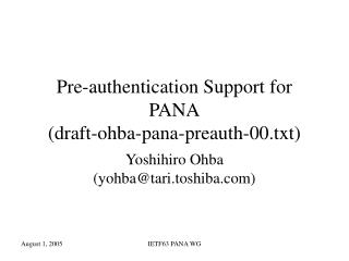 Pre-authentication Support for PANA (draft-ohba-pana-preauth-00.txt)