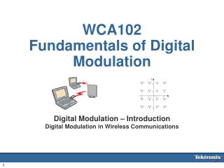 WCA102 Fundamentals of Digital Modulation