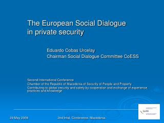 The European Social Dialogue  	in private security  Eduardo Cobas Urcelay