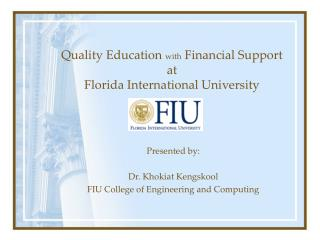 Quality Education  with  Financial Support  at Florida International University