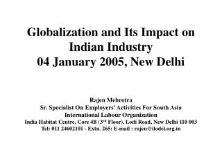 Globalization and Its Impact on Indian Industry 04 January 2005, New Delhi