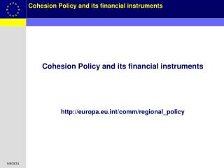 Cohesion Policy and its financial instruments europa.eut/comm/regional_policy