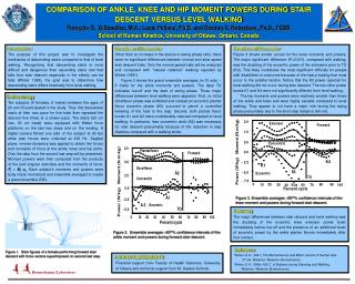 COMPARISON OF ANKLE, KNEE AND HIP MOMENT POWERS DURING STAIR DESCENT VERSUS LEVEL WALKING  Fran ois G.  D.Beaulieu, M.A.
