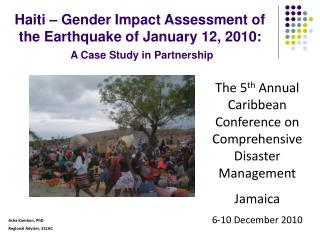The 5 th  Annual Caribbean Conference on Comprehensive Disaster Management Jamaica