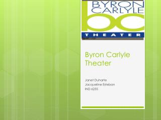 Byron Carlyle Theater