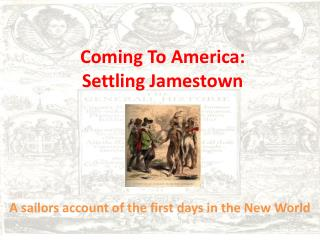 Coming To America: Settling  Jamestown