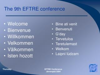 The 9th EFTRE conference