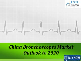JSB Market Research : China Bronchoscopes Market