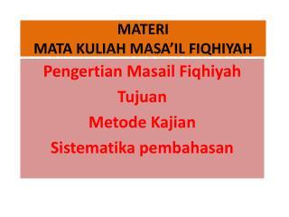 MATERI MATA KULIAH MASA'IL FIQHIYAH