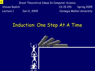Induction: One Step At A Time