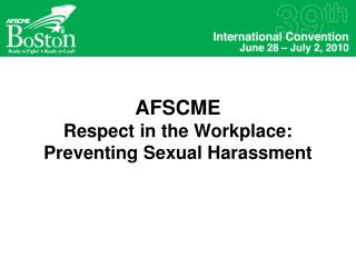 AFSCME Respect in the Workplace: Preventing Sexual Harassment