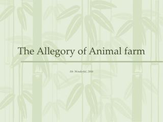 The Allegory of Animal farm