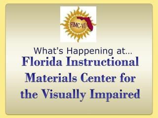 Florida Instructional Materials Center for the Visually Impaired