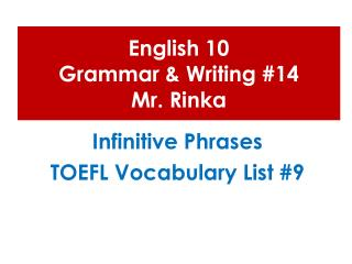 English 10  Grammar & Writing #14 Mr.  Rinka