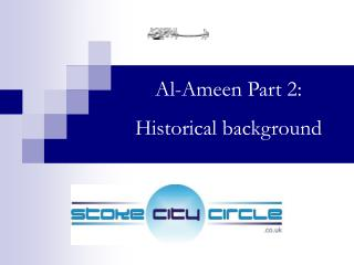 Al-Ameen Part 2: Historical background