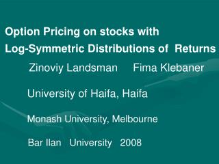 Option Pricing on stocks with  Log-Symmetric Distributions of  Returns