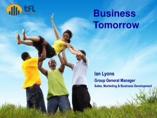 Ian Lyons Group General Manager Sales, Marketing & Business Development