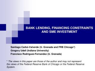 BANK LENDING, FINANCING CONSTRAINTS  AND SME INVESTMENT