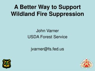 A Better Way to Support Wildland Fire Suppression