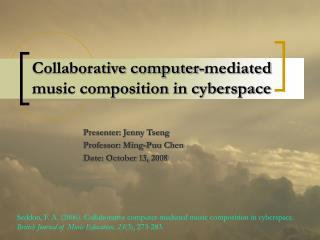 Collaborative computer-mediated music composition in cyberspace