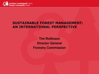 SUSTAINABLE FOREST MANAGEMENT:   AN INTERNATIONAL PERSPECTIVE