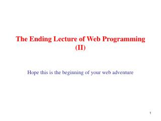 The Ending Lecture of Web Programming (II)