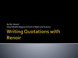 Writing Quotations with Renoir