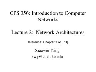 CPS 356: Introduction to Computer Networks Lecture 2:  Network Architectures
