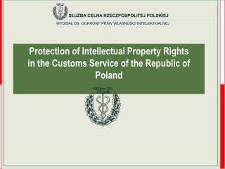 Protection of Intellectual Property Rights   in the Customs Service of the Republic of Poland