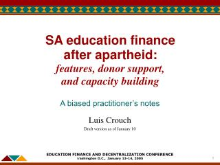 SA education finance   after apartheid: features, donor support,       and capacity building