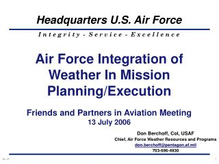 Don Berchoff, Col, USAF Chief, Air Force Weather Resources and Programs