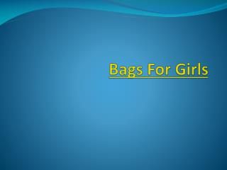 Stylish bags for Girls
