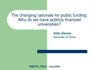 The changing rationale for public funding: Why do we have publicly financed universities?
