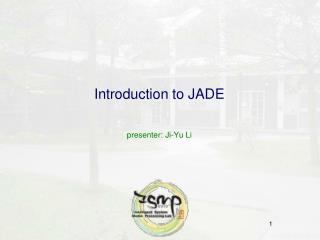 Introduction to JADE  presenter: Ji-Yu Li