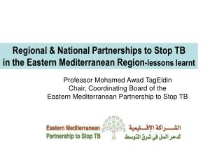 Regional & National Partnerships to Stop TB in the Eastern Mediterranean Region -lessons learnt