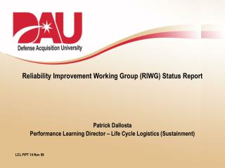 Reliability Improvement Working Group (RIWG) Status Report