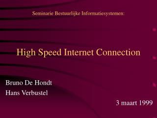 High Speed Internet Connection