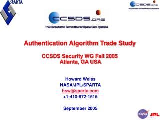 Authentication Algorithm Trade Study CCSDS Security WG Fall 2005  Atlanta, GA USA
