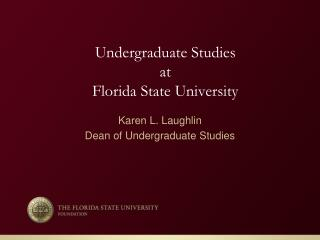 Undergraduate Studies at Florida  State University