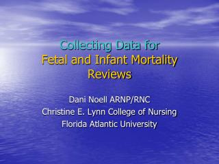 Collecting Data for  Fetal and Infant Mortality Reviews