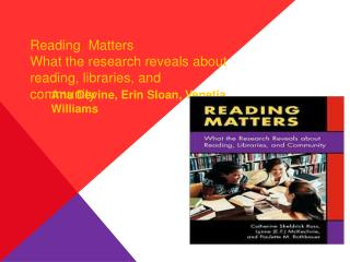 Reading Matters What the research reveals about reading, libraries, and community
