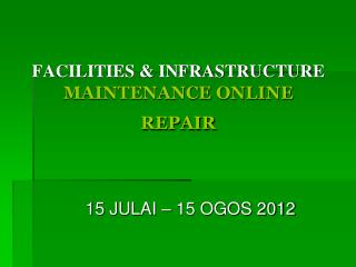 FACILITIES & INFRASTRUCTURE MAINTENANCE ONLINE REPAIR